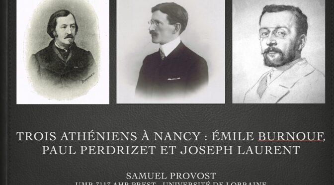 Les 'Athéniens de Nancy' : Émile Burnouf, Paul Perdrizet et Joseph Laurent (vidéo)