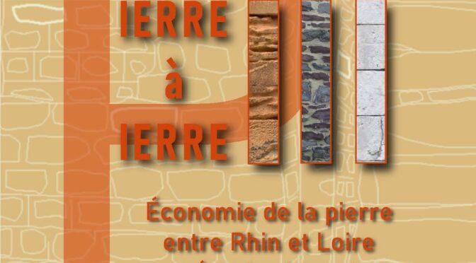 Pierre à Pierre III –    Économie de la pierre entre Rhin et Loire aux périodes historiques –                                                     Appel à communications